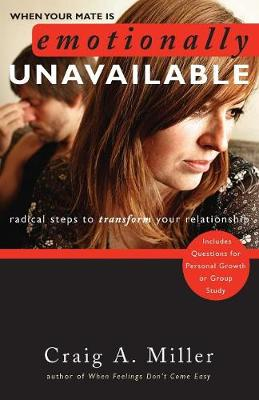 When Your Mate Is Emotionally Unavailable: Radical Steps to Transform Your Relationship (Paperback)