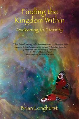 Finding the Kingdom Within: Awakening to Eternity (Paperback)