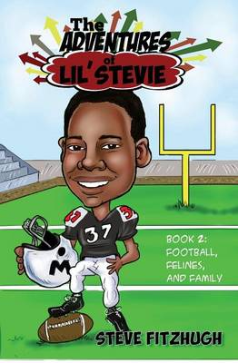 The Adventures of Lil' Stevie Book 2: Football, Felines, and Family (Paperback)