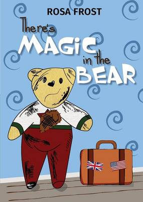 There's Magic in the Bear (Paperback)
