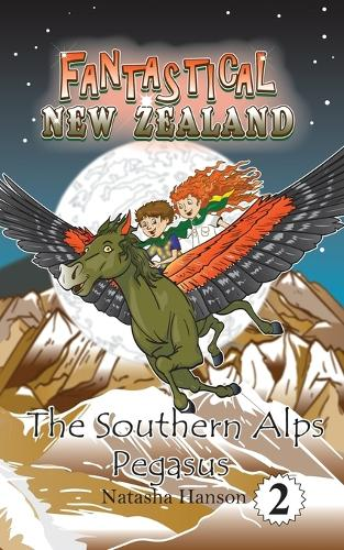 The Southern Alps Pegasus - Fantastical New Zealand 2 (Paperback)