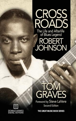Crossroads: The Life and Afterlife of Blues Legend Robert Johnson (Paperback)