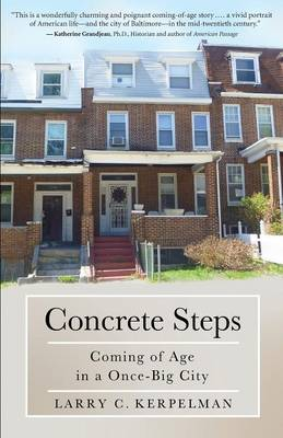 Concrete Steps: Coming of Age in a Once-Big City (Paperback)