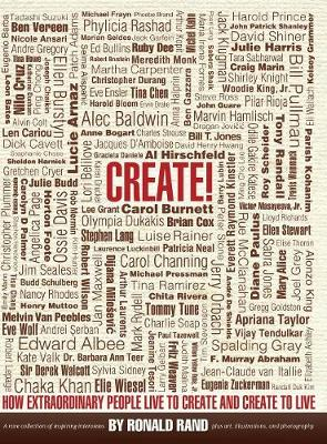 Create!: How Extraordinary People Live To Create and Create To Live (Hardback)