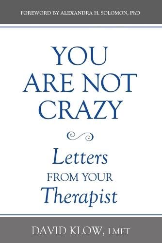 You Are Not Crazy: Letters from Your Therapist (Paperback)