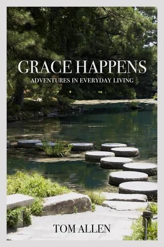 Grace Happens: Adventures in Everyday Living (Paperback)