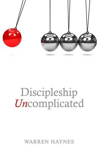 Discipleship Uncomplicated (Paperback)