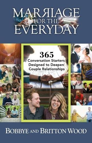 Marriage for the Everyday: 365 Conversation Starters Designed to Deepen Couple Relationships (Paperback)