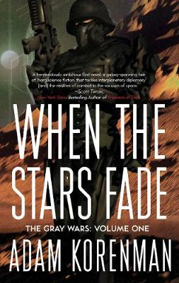 When The Stars Fade: The Gray Wars: Volume 1 (Paperback)