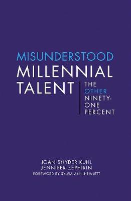 Misunderstood Millennial Talent: The Other Ninety-One Percent (Paperback)