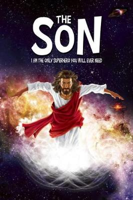 The Son: The One, True SuperHero (Paperback)