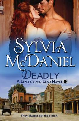 Deadly: Western Historical Romance - Lipstick and Lead 2 (Paperback)