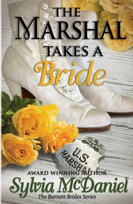 The Marshall Takes a Bride - Burnett Brides 3 (Paperback)