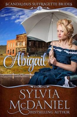 Abigail - Scandalous Suffragettes 1 (Paperback)