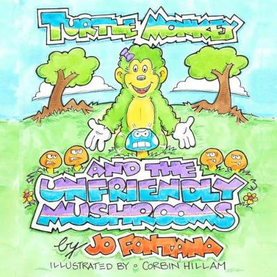 Turtle Monkey and the Unfriendly Mushrooms (Paperback)
