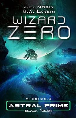 Wizard Zero: Mission 2 - Black Ocean: Astral Prime 2 (Paperback)