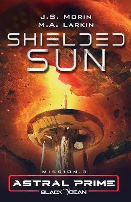 Shielded Sun: Mission 3 - Black Ocean: Astral Prime 3 (Paperback)