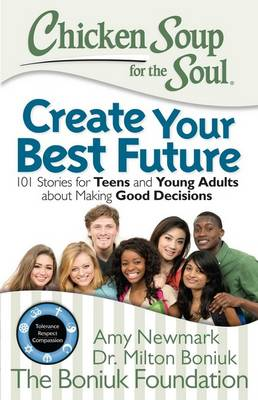 Chicken Soup for the Soul: Create Your Best Future (Paperback)