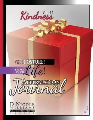 Change Your Posture! Change Your Life! Affirmation Journal Vol. 11: Kindness - Change Your Posture! (Affirmation Journals) 11 (Paperback)