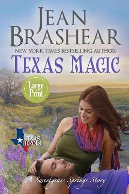 Texas Magic (Large Print Edition): A Sweetgrass Springs Story - Sweetgrass Springs 13 (Paperback)