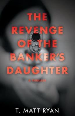 Revenge of the Banker's Daughter (Paperback)