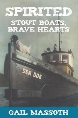 Spirited: Stout Boats Brave Hearts (Paperback)