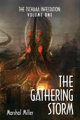 The Tschaaa Infestation: The Gathering Storm (Volume One) - Volume One 1 (Paperback)