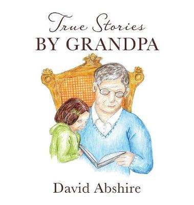 True Stories by Grandpa (Hardback)