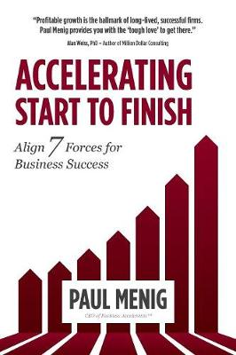 Accelerating Start to Finish: Align 7 Forces for Business Success (Paperback)