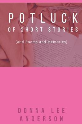 Potluck of Stories: And Poems and Memories (Paperback)