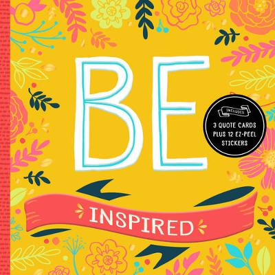 Be: Inspired: Includes 3 Quote Cards Plus 12 EZ-Peel Stickers - Be Series (Hardback)