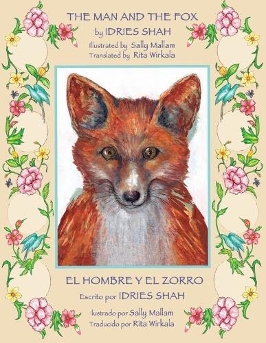 The Man and the Fox -- El Hombre y El Zorro (Paperback)