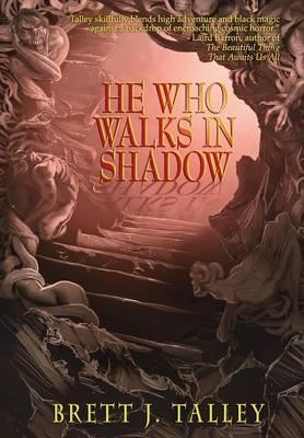 He Who Walks in Shadow (Hardback)