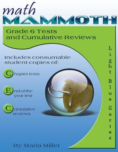 Math Mammoth Grade 6 Tests and Cumulative Reviews (Paperback)
