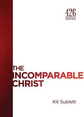 The Incomparable Christ - 426 (Paperback)
