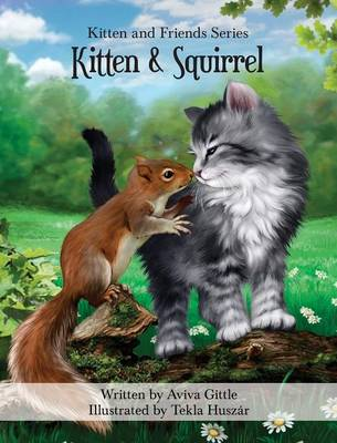 Kitten & Squirrel - Kitten and Friends 3 (Hardback)