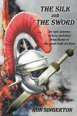 The Silk and the Sword - Gaius Centurion 2 (Paperback)