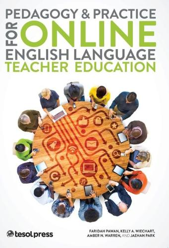 Pedagogy and Practice for Online English Language Teacher Education (Paperback)
