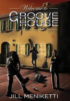 Welcome to Groove House (Hardback)