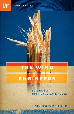 The Wind Engineers: Building a Hurricane-Safe House (Paperback)