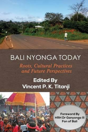 Bali Nyonga Today: Roots, Cultural Practices and Future Perspectives (Paperback)