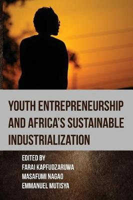 Youth Entrepreneurship and Africa's Sustainable Industrialization (Paperback)