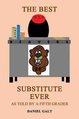 The Best Substitute Ever: As Told by a Fifth Grader (Paperback)