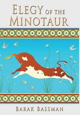 Elegy of the Minotaur (Hardback)