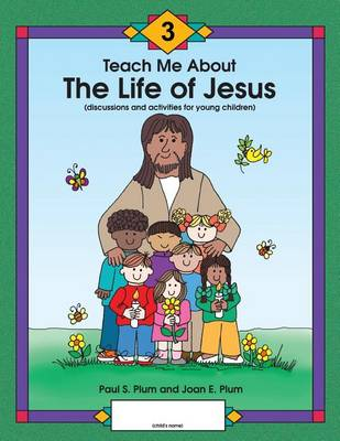 Teach Me about the Life of Jesus (Paperback)