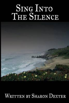 Sing Into the Silence (Paperback)