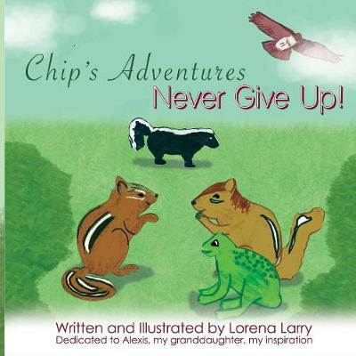 Chip's Adventures Never Give Up! (Paperback)