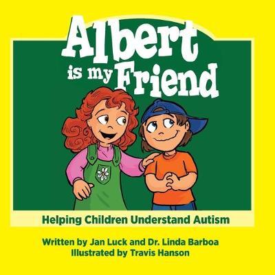 Albert is My Friend: Helping Children Understand Autism - Helping Children Understand Autism (Paperback)