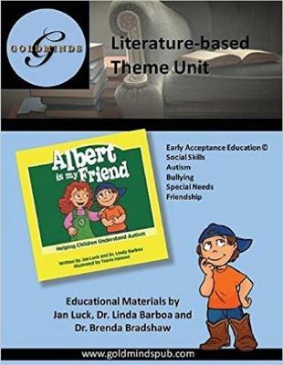 Literature-Based Theme Unit: Albert Is My Friend, Helping Children Understand Autism (Paperback)