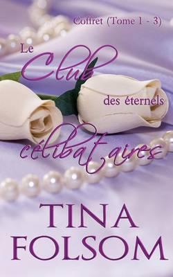 Le Club Des Eternels Celibataires (Coffret: Tome 1 - 3) (Paperback)